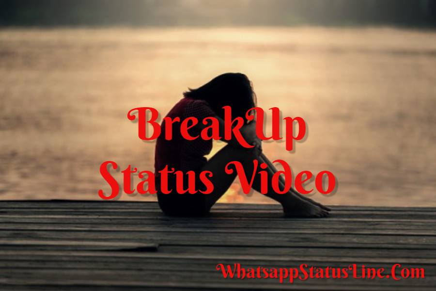 Breakup Whatsapp Status Videos Download Sad Status