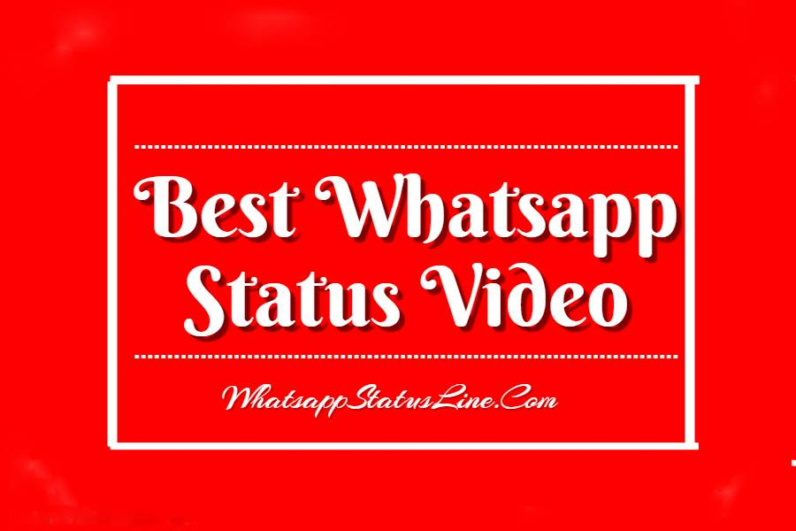 Best Whatsapp Status Videos Download