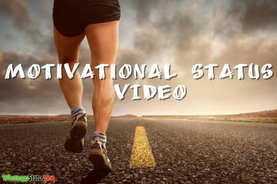 Motivational Status Video Motivational Whatsapp Status