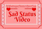 Sad Whatsapp Status Videos