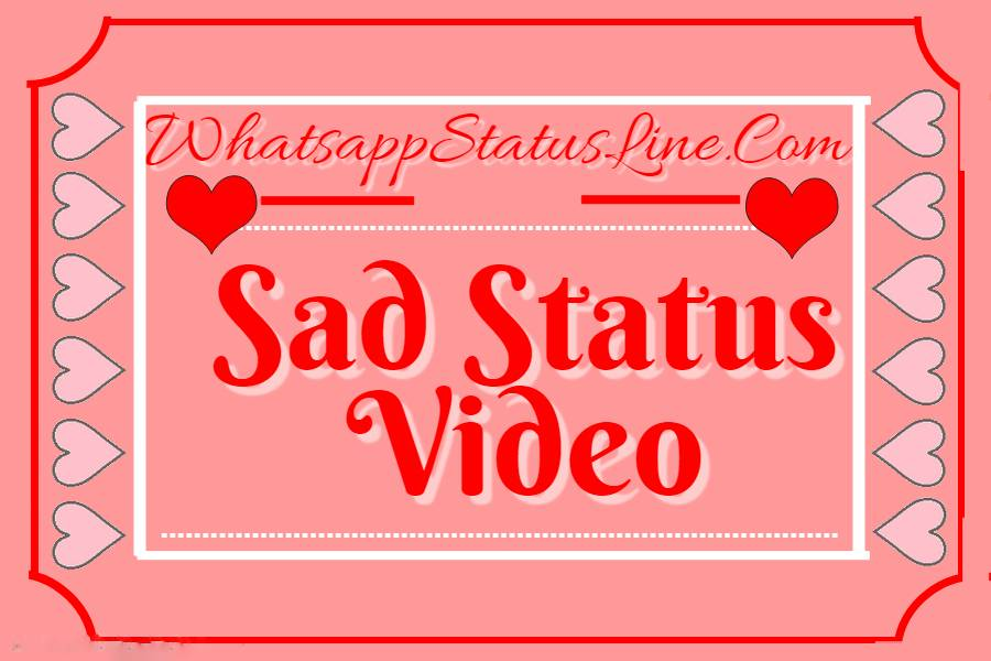 Sad Whatsapp Status Videos Download 250 Whatsapp Status Video