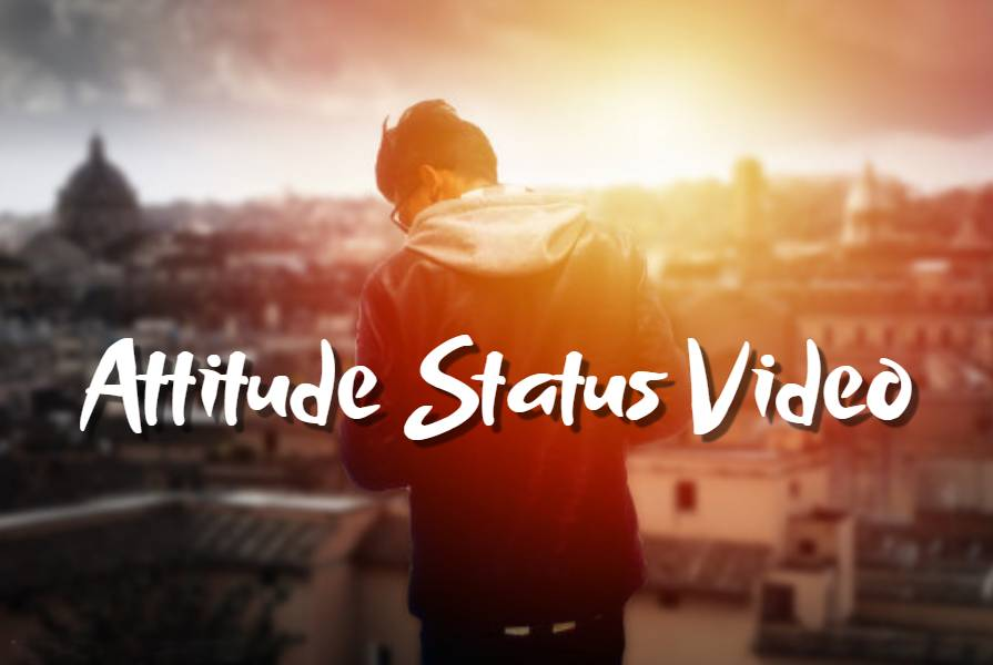 Attitude Status Video For Whatsapp