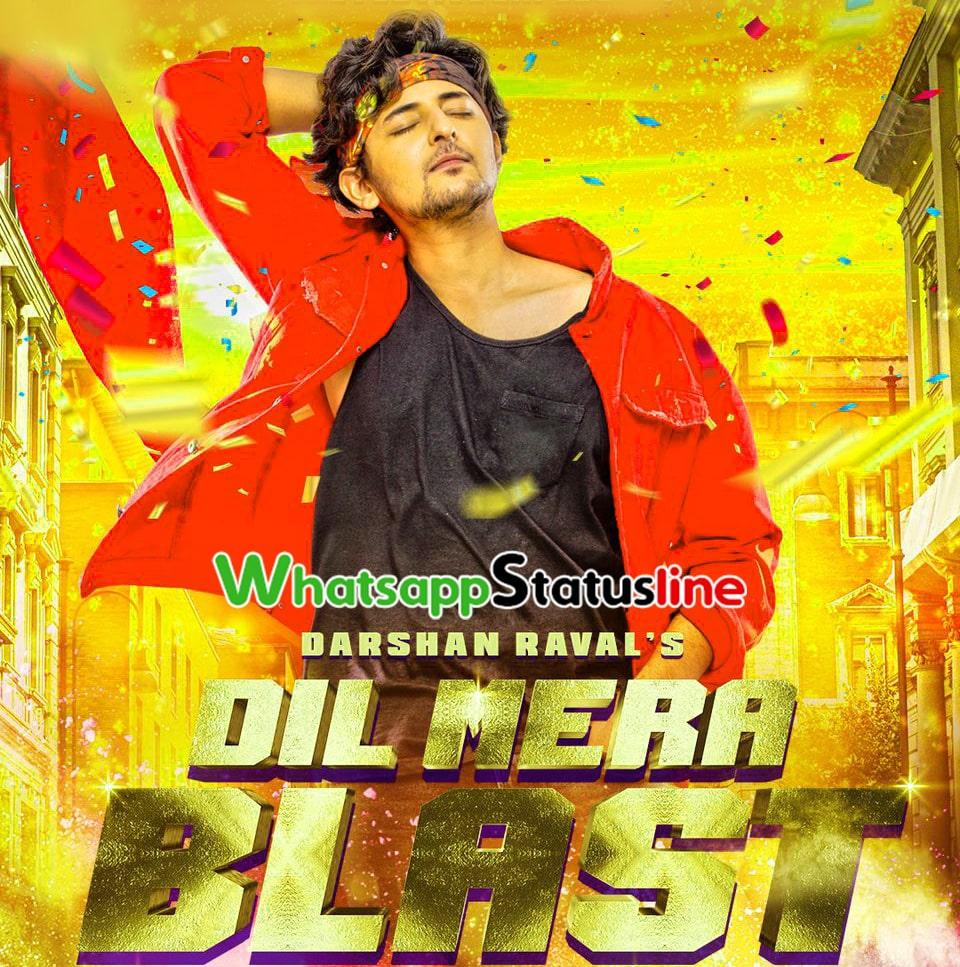 Dil Mera Blast Darshan Raval Status Video Download
