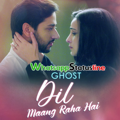 Dil Mang Raha Hai Ghost Yasser Desai Status Video Download