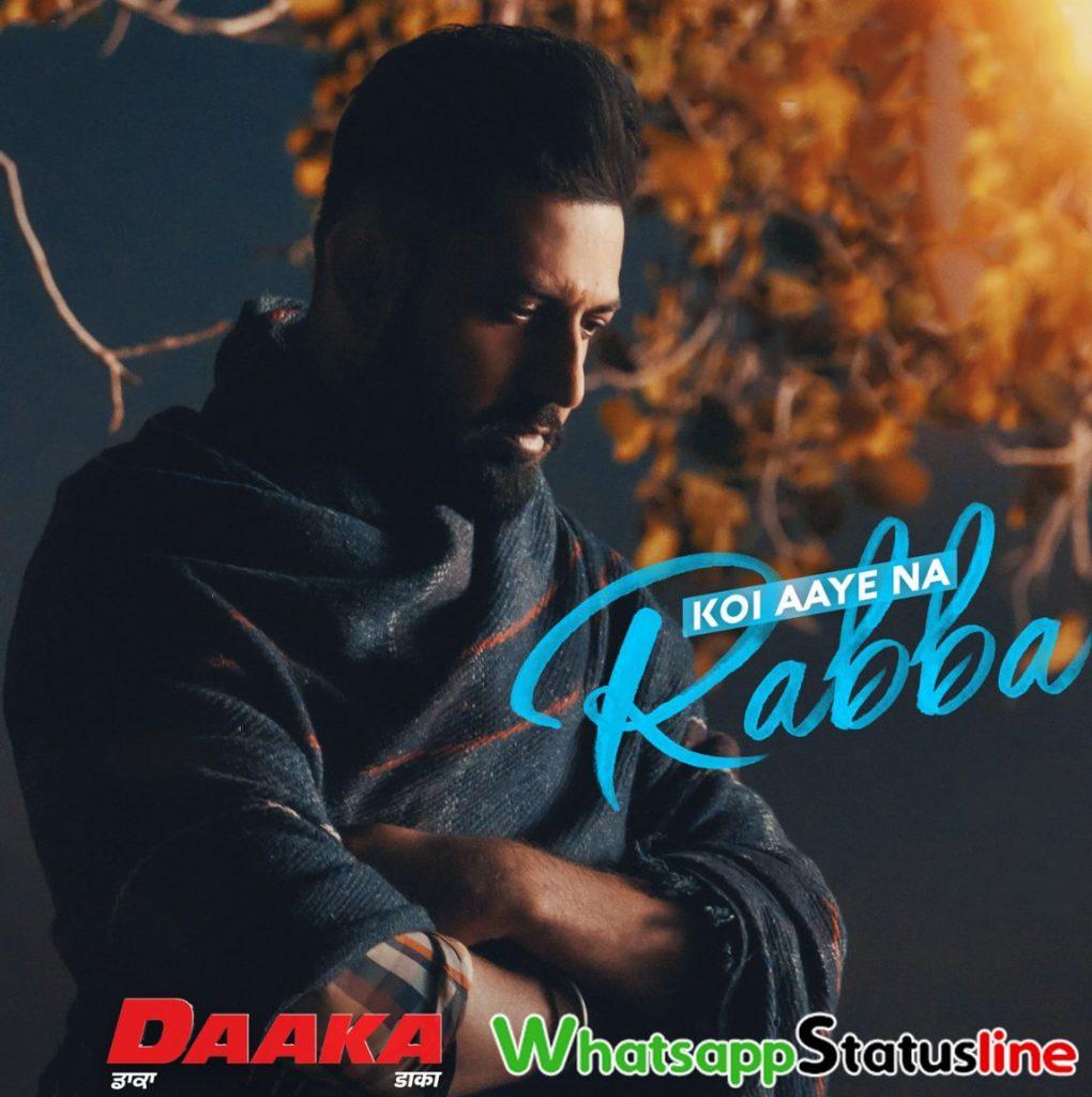 Koi Aaye Na Rabba Daaka Song Status Video