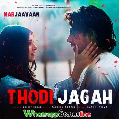 Thodi Jagah Arijit Singh Marjaavaan Song Status Video Download