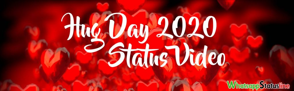 Hug Day 2020 Special Status Video Download Messages Quotes