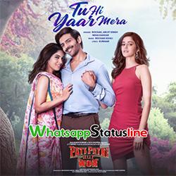 Tu Hi Yaar Mera Pati Patni Aur Woh Song Status Video Download