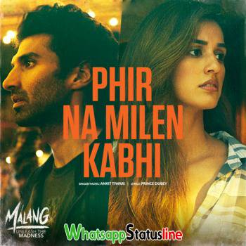 Phir Na Milen Kabhi Song Malang Status Video Download