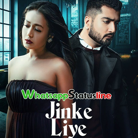 Jinke Liye Neha Kakkar Song Status Video