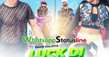 Luck Di Kasam Ramji Gulati Song Status Video