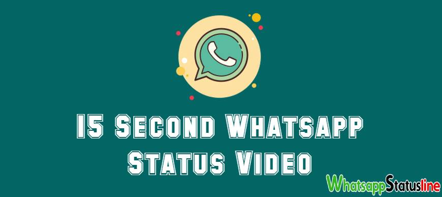 15 Second Whatsapp Status Video