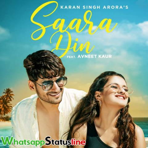 Saara Din Song Karan Singh Arora Status Video