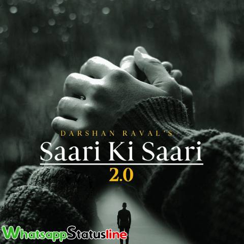 Saari Ki Saari 2.0 Darshan Raval Song Status Video