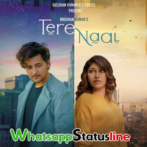 Tere Naal Tulsi Kumar Darshan Raval Song Status Video