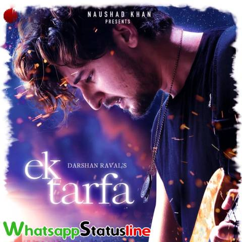 Ek Tarfa Darshan Raval Song Status Video