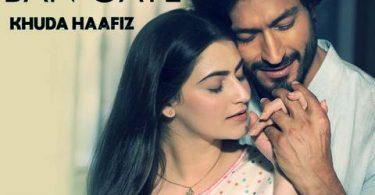 Jaan Ban Gaye Song Khuda Haafiz Whatsapp Status Video