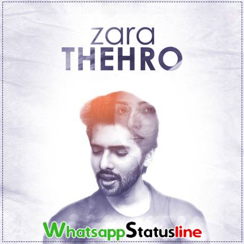 Zara Thehro Song Armaan Malik Status Video