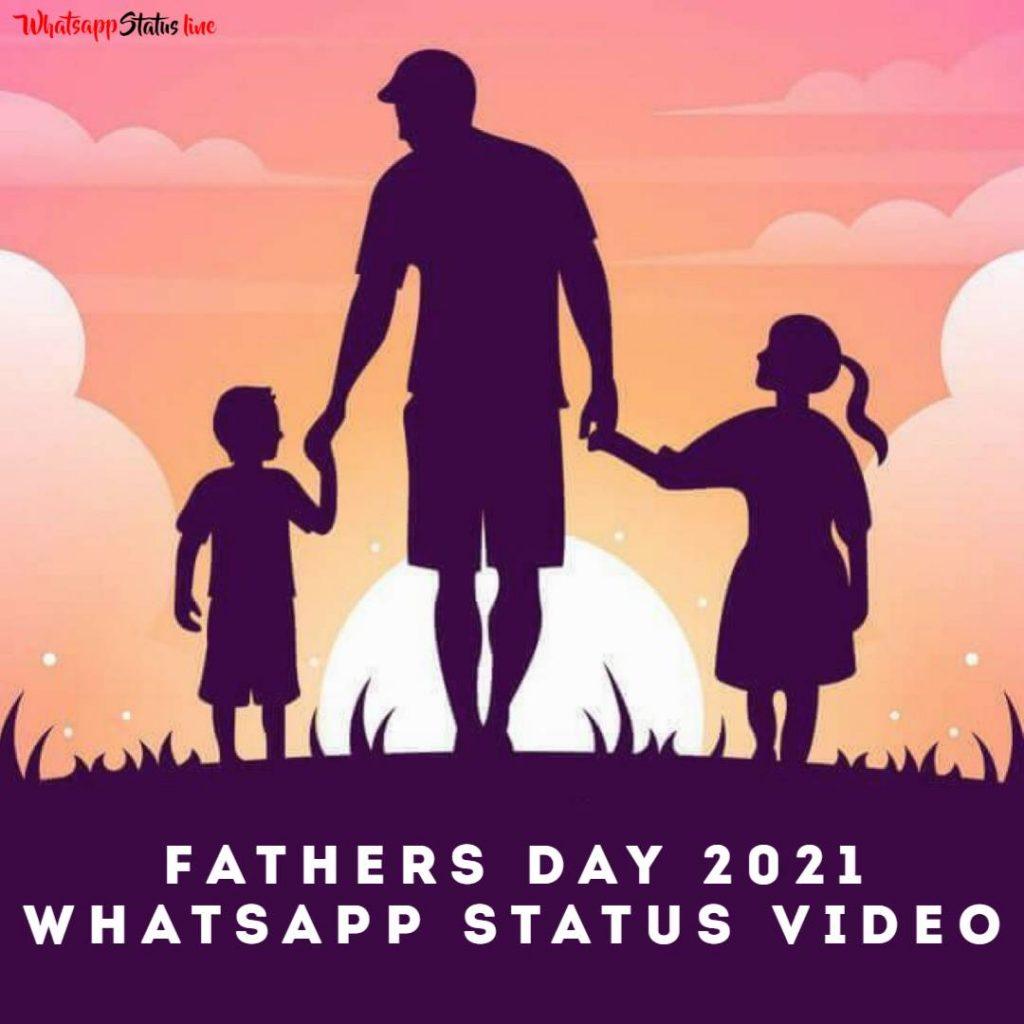 Fathers Day 2021 Whatsapp Status Video