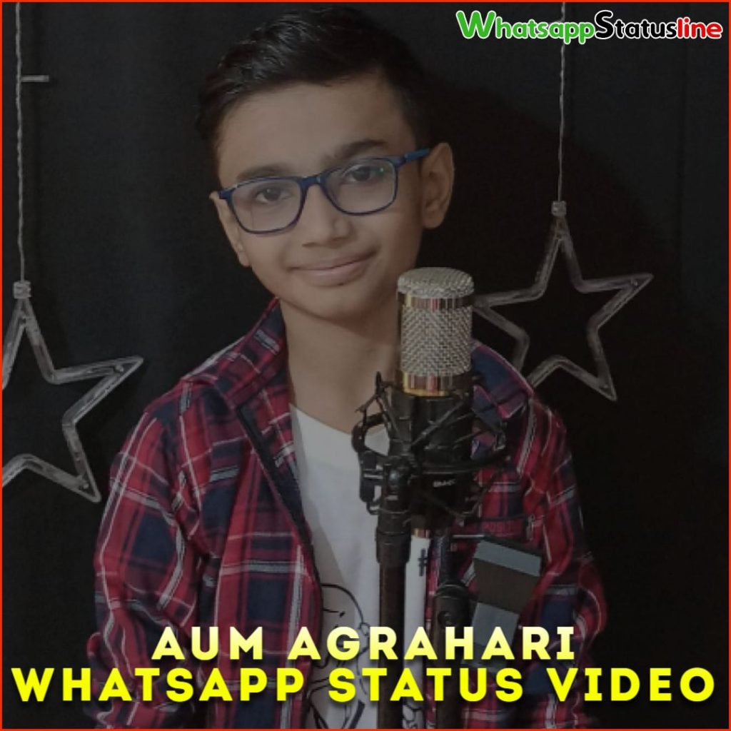 Aum Agrahari Song Whatsapp Status Video