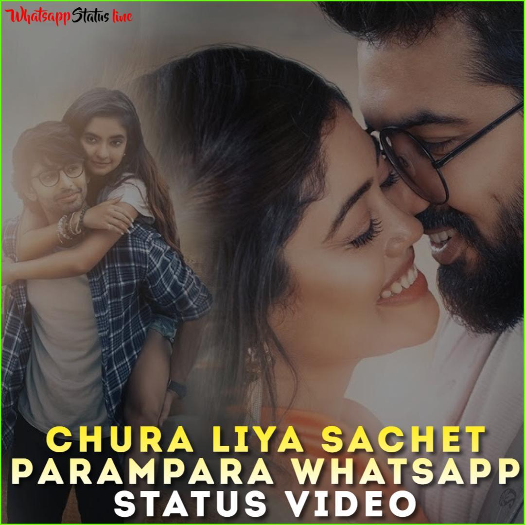 Chura Liya Sachet Parampara Song Whatsapp Status Video