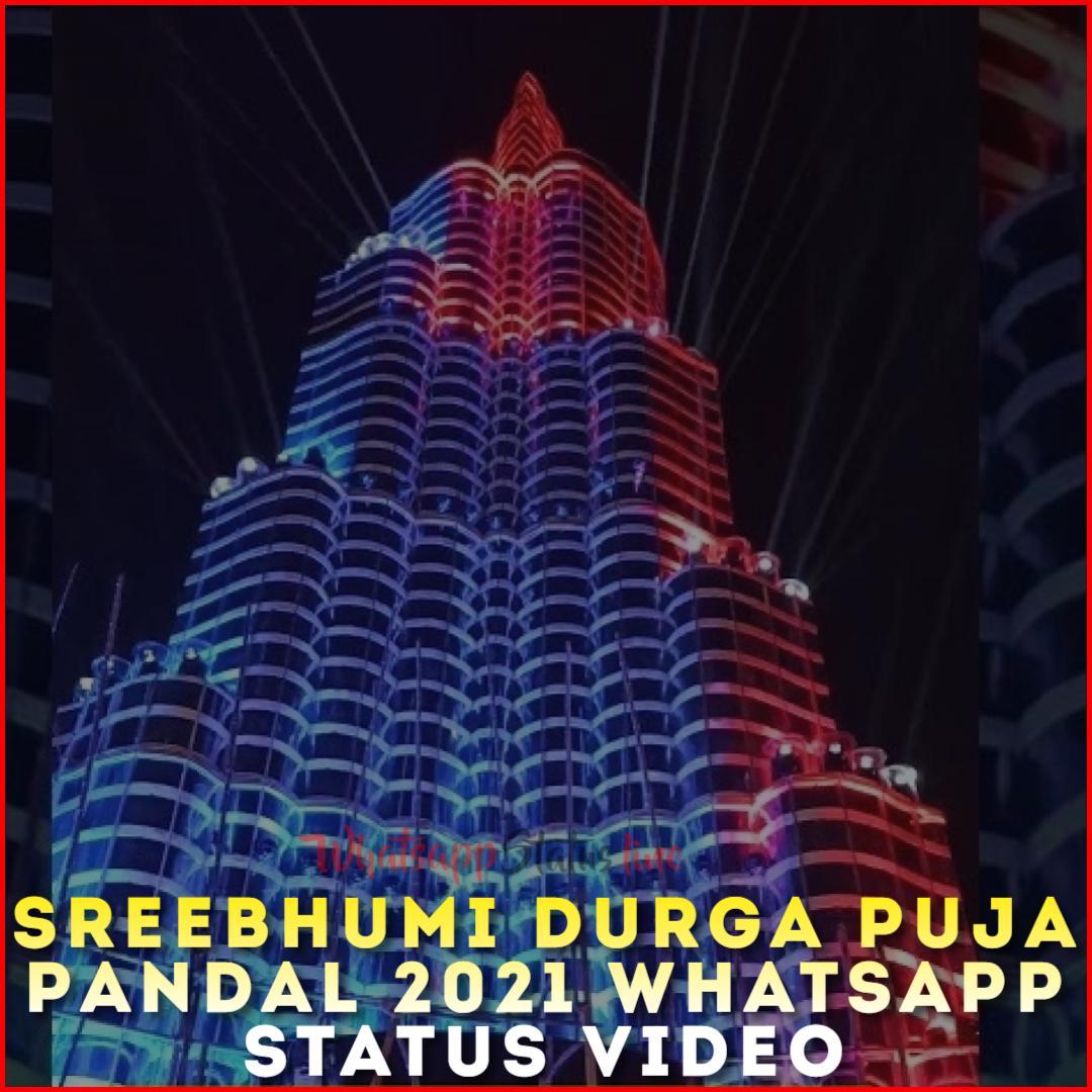 Sreebhumi Durga Puja Pandal 2021 Whatsapp Status Video